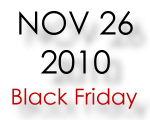 Nov 26 2010 black Friday experience